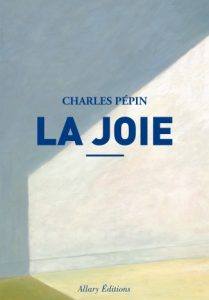 La joie, de Charles Pépin