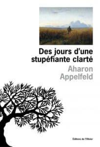 Des jours d'une stupéfiante clarté, d'Aharon Appelfeld